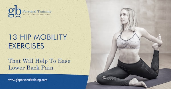 Hip Mobility Exercises That Will Ease Lower Back Pain Blog